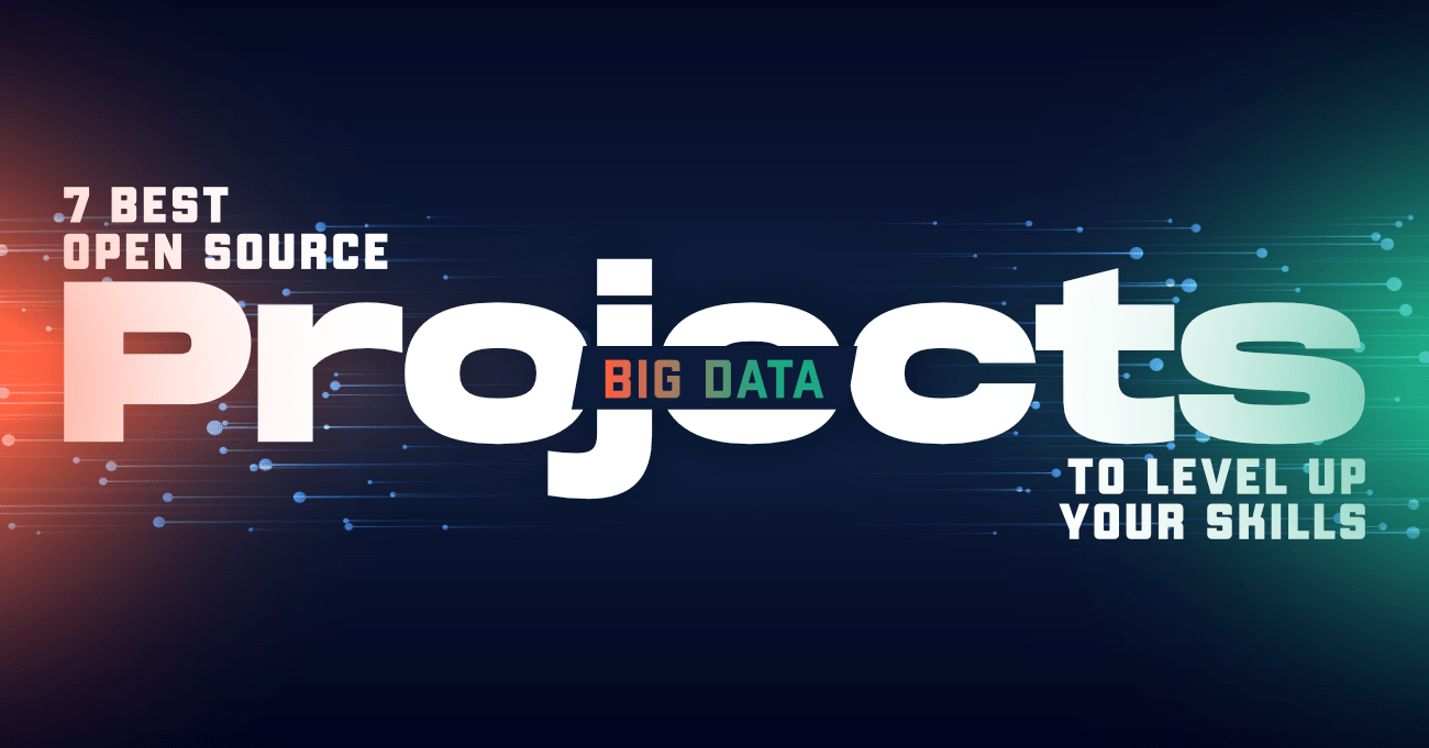 7-Best-Open-Source-Big-Data-Projects-to-Level-Up-Your-Skills