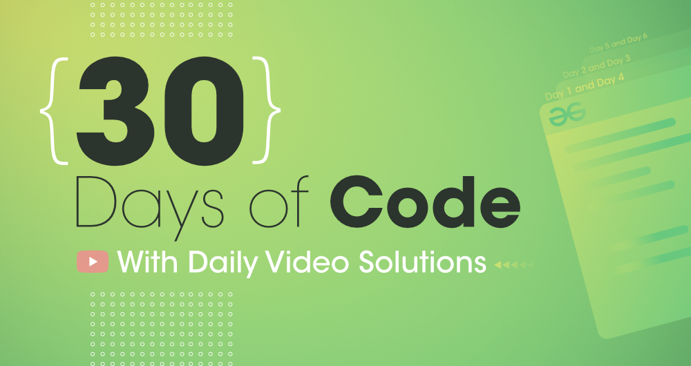 30-Days-of-Code-WIth-Video-Solutions-By-GeeksforGeeks