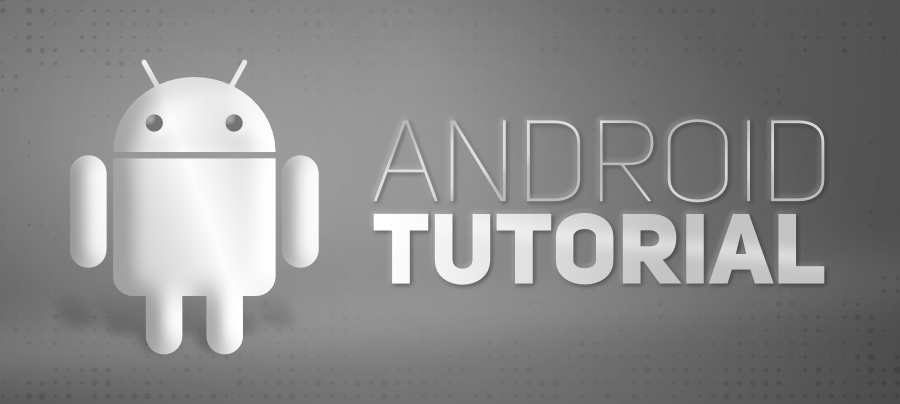 Android Tutorial - Beginner to Advanced