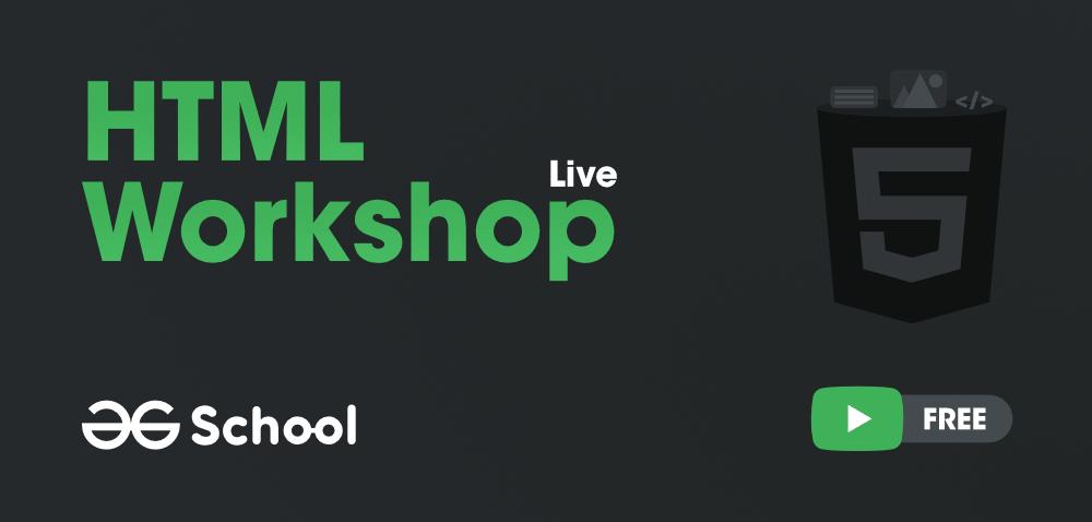 HTML-Workshop-GeeksforGeeks-School