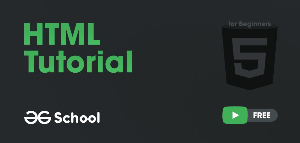 HTML-Tutorial-for-Beginners-GeeksforGeeks-School