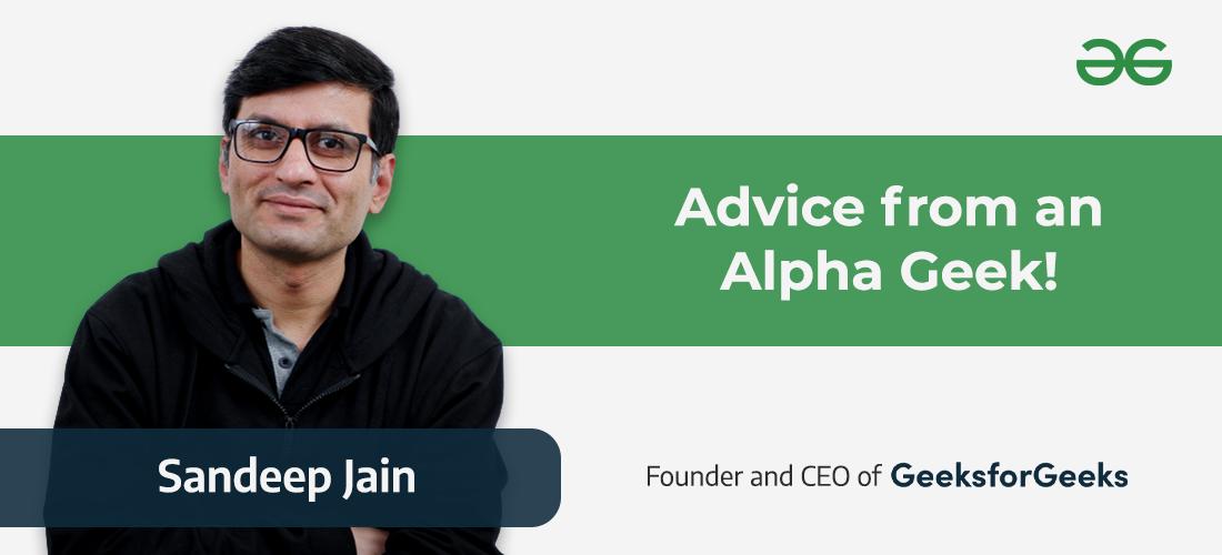 Advice-From-an-Alpha-Geek-Mr.-Sandeep-Jain