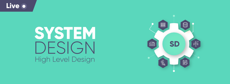 System-Design-Live-Course-By-GeeksforGeeks