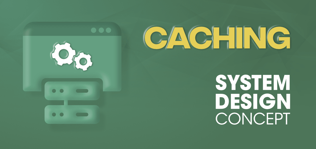 Caching-System-Design-Concept-For-Beginners