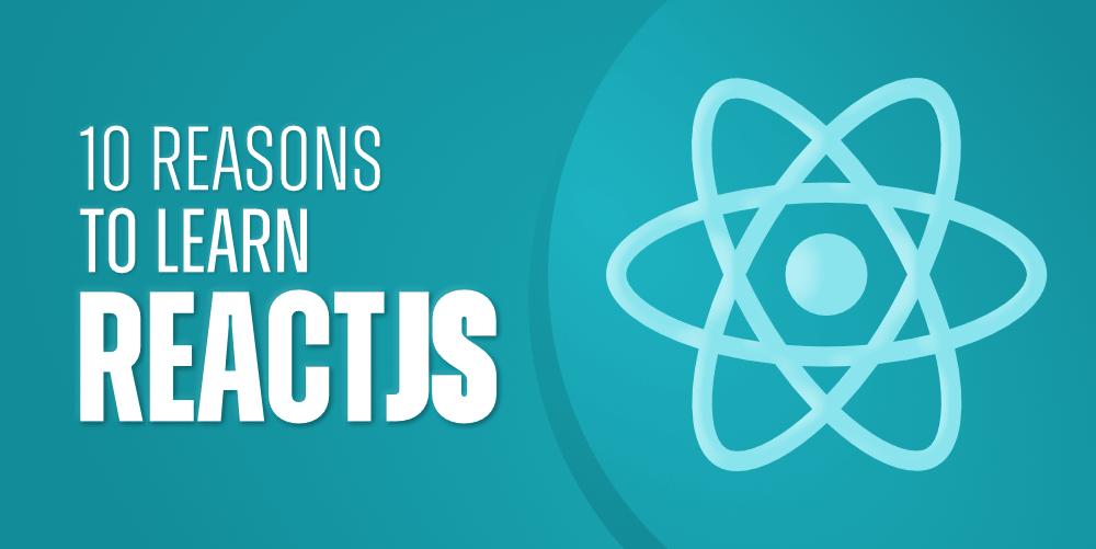 10-Reasons-to-Learn-ReactJS-in-2021