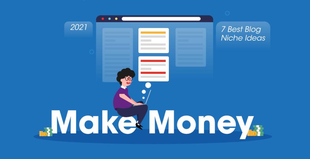 7-Best-Blog-Ideas-To-Make-Money