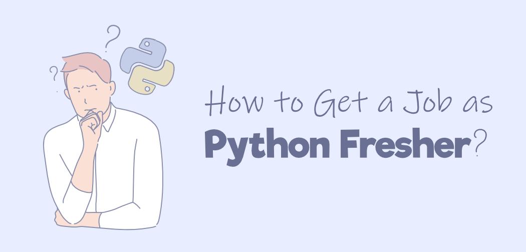 5 Tips to Get a Job as Python Fresher