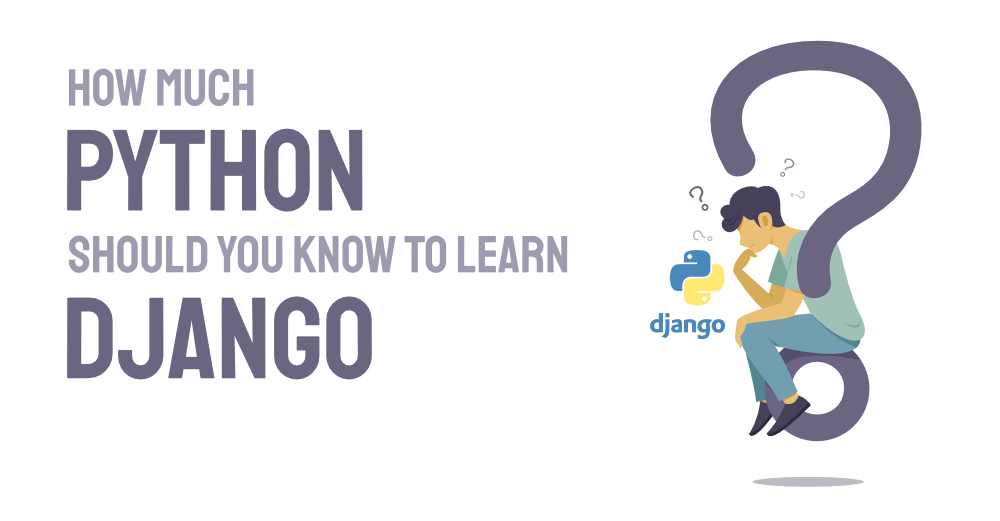How-Much-Python-Should-You-know-To-Learn-Django