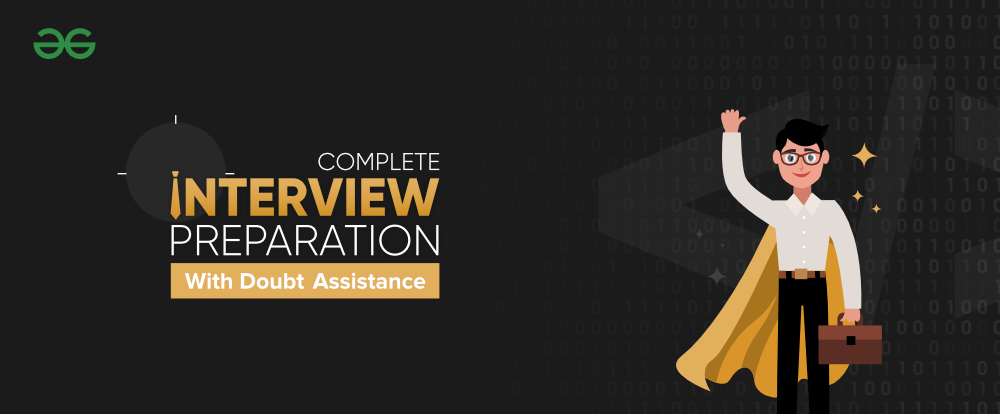 Complete-Interview-Preparation-With-Doubt-Assistance-Get-Your-Every-Question-Answered