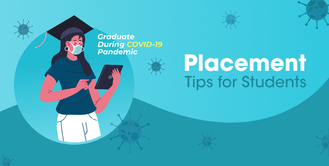 Placement-Tips-for-Students-Who-Graduate-During-COVID-19-Pandemic