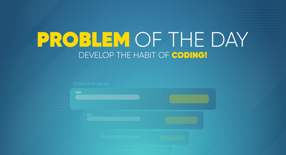 Problem-of-The-Day-Develop-the-Habit-of-Coding