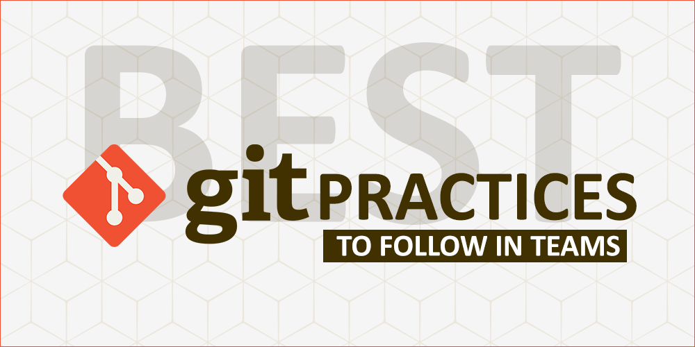 Best-Git-Practices-to-Follow-in-Teams