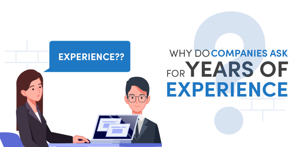 Why-Do-Companies-Ask-For-Years-of-Experience-YoE__