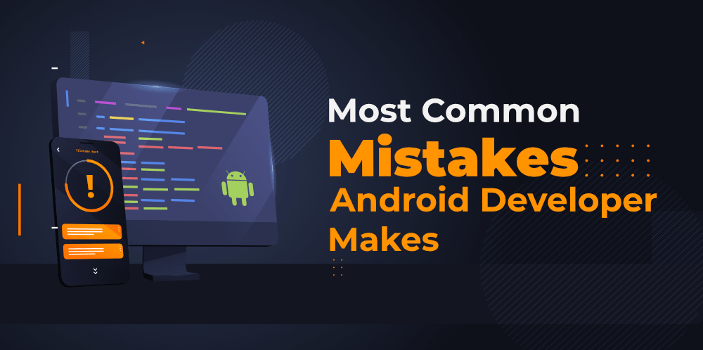 11-Most-Common-Mistakes-That-Android-Developers-Make