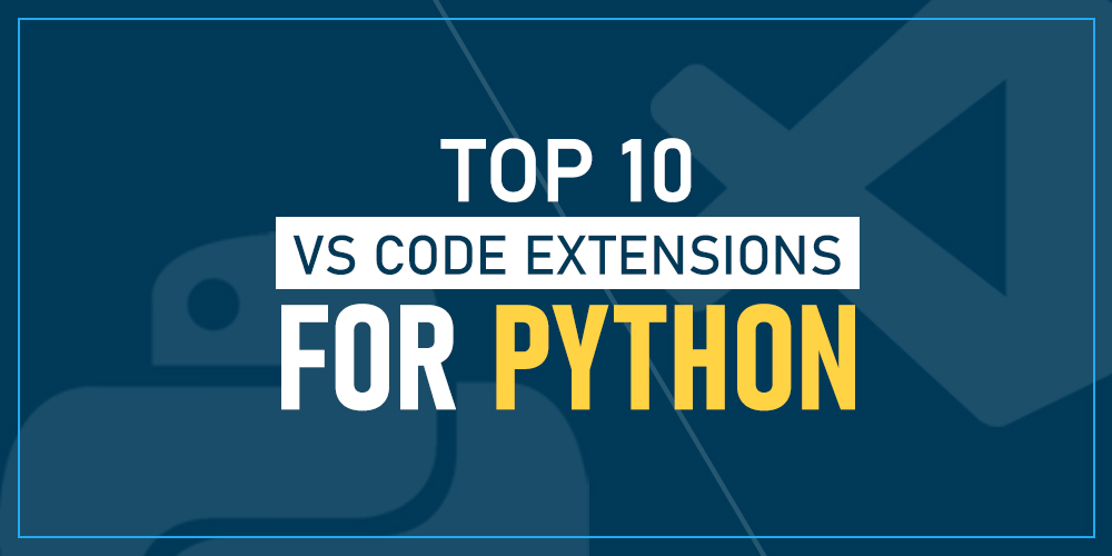 Top-10-VS-Code-Extensions-for-Python
