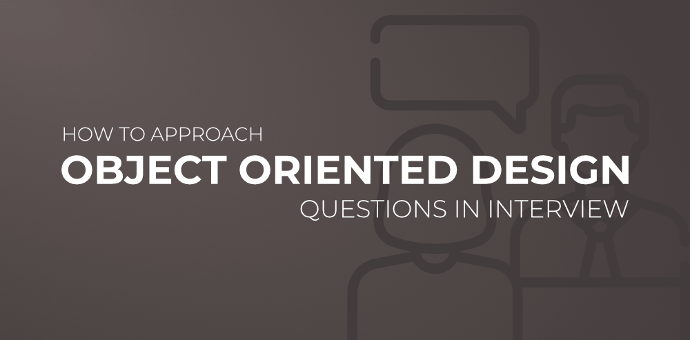 How-to-Approach-Object-Oriented-Design-Questions-in-Interview