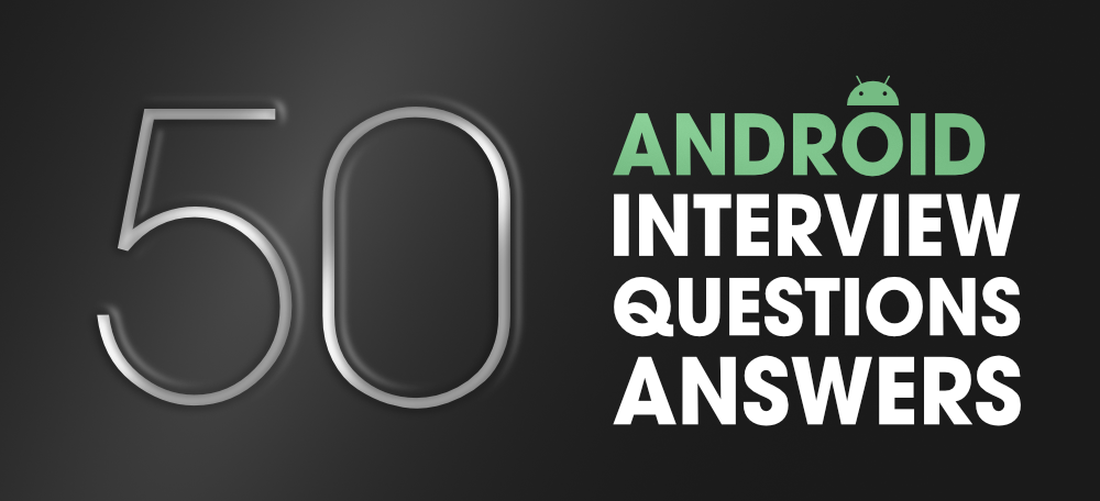Android-Interview-Questions-Answers