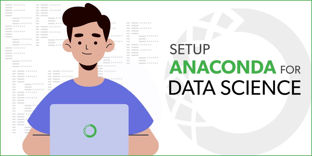 How-to-Setup-Anaconda-For-Data-Science
