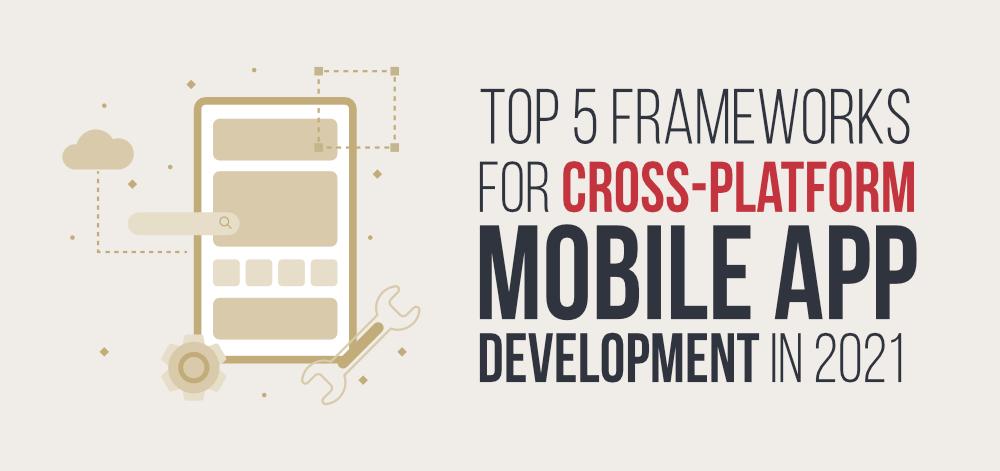 Top-5-Frameworks-for-Cross-Platform-Mobile-App-Development