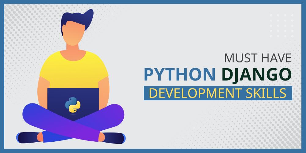 Must-Have-Python-Django-Development-Skills