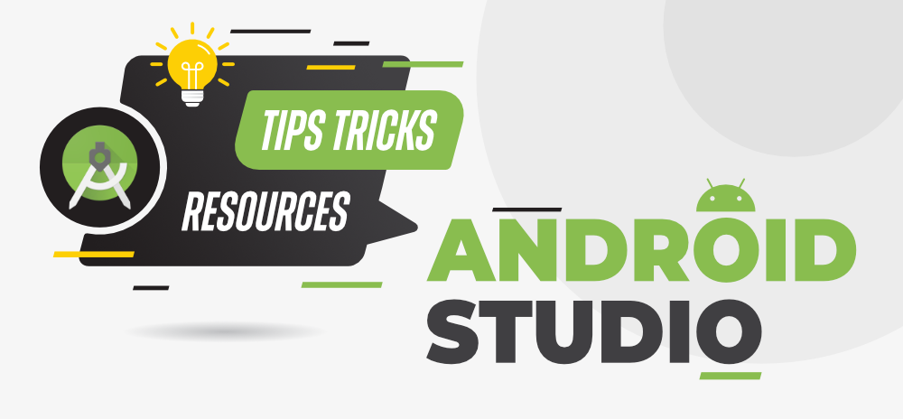 10-Android-Studio-Tips-and-Tricks-For-Android-Developers