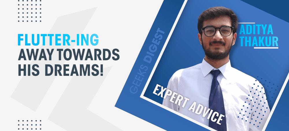 Geeks-Digest-Expert-Advice-Aditya-Thakur-May-Edition