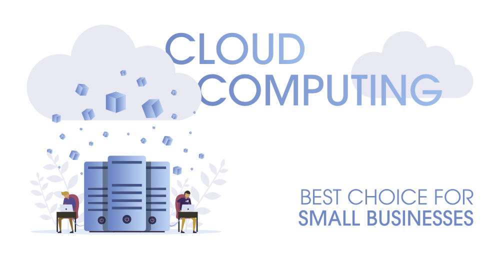 Why-Cloud-Computing-is-the-Best-Choice-for-Small-Businesses