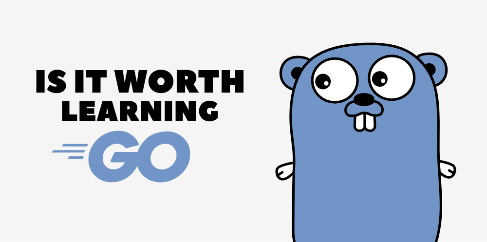 Is-It-Worth-Learning-Golang