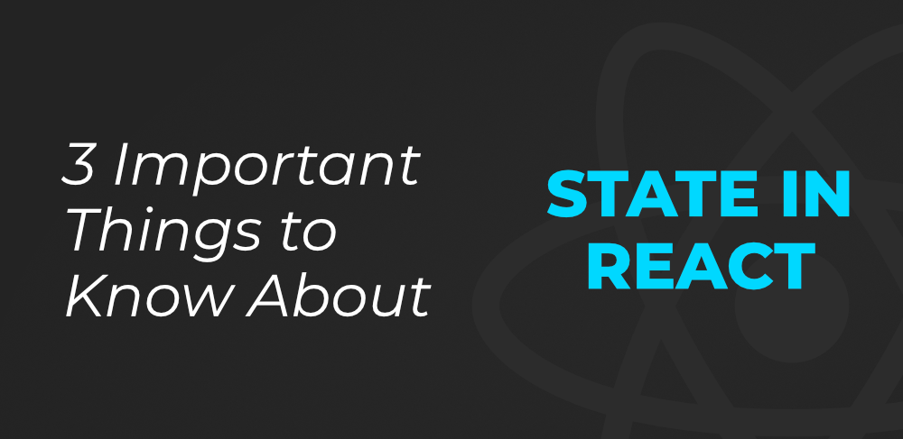3-Important-Things-to-Know-About-State-in-React