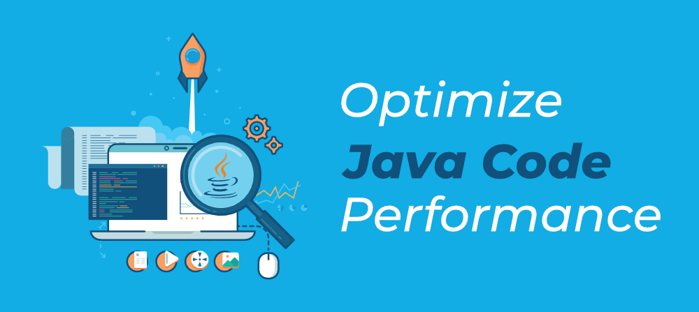 12-Tips-to-Optimize-Java-Code-Performance