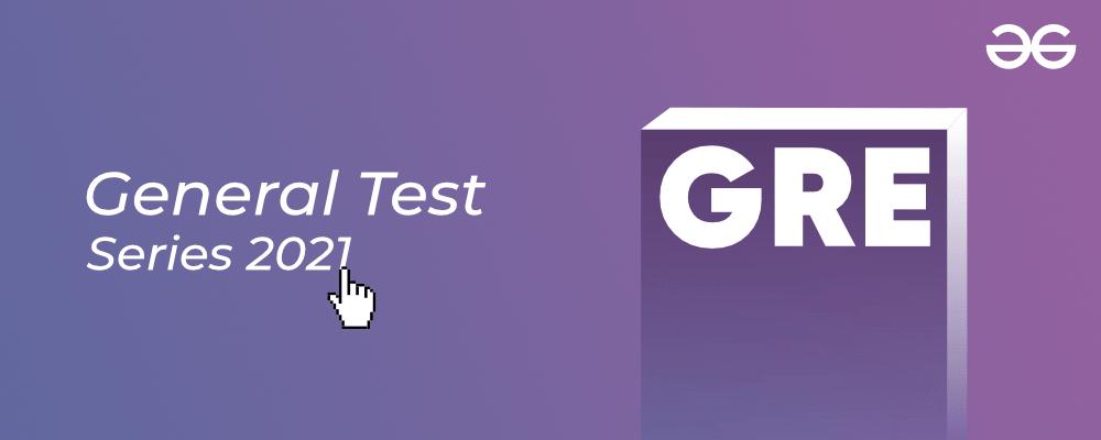 GRE-General-Test-Series-2021-By-GeeksforGeeks