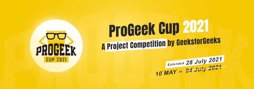 ProGeek-Cup-2021-–-A-Project-Competition-By-GeeksforGeeks