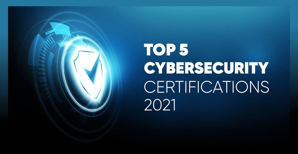 5-Best-Cybersecurity-Certifications-For-2021