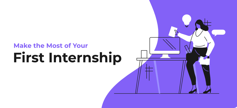 7-Tips-to-Make-the-Most-of-Your-First-Internship