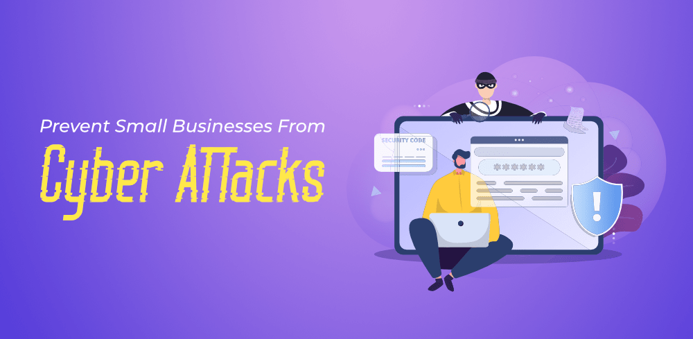 How-to-Prevent-Small-Businesses-From-Cyber-Attacks