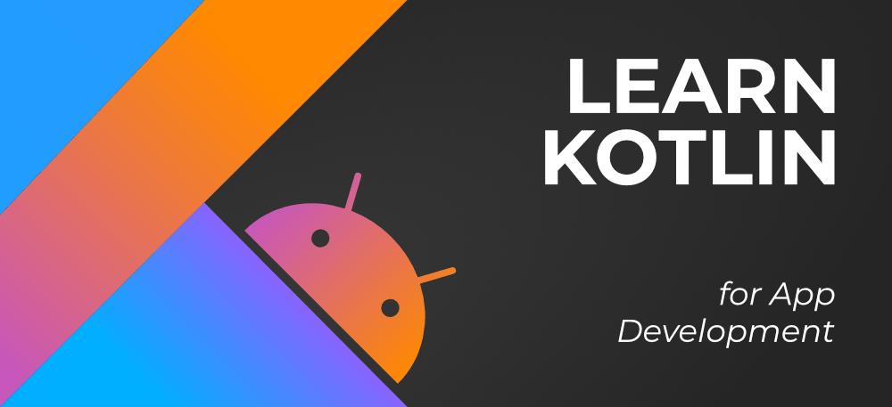 Learn Kotlin For Android App Development