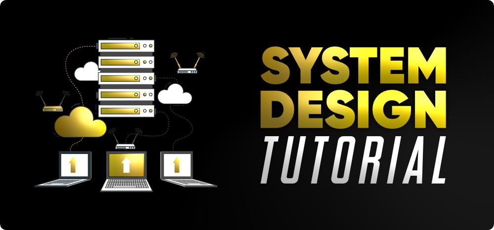 System-Design-Tutorial