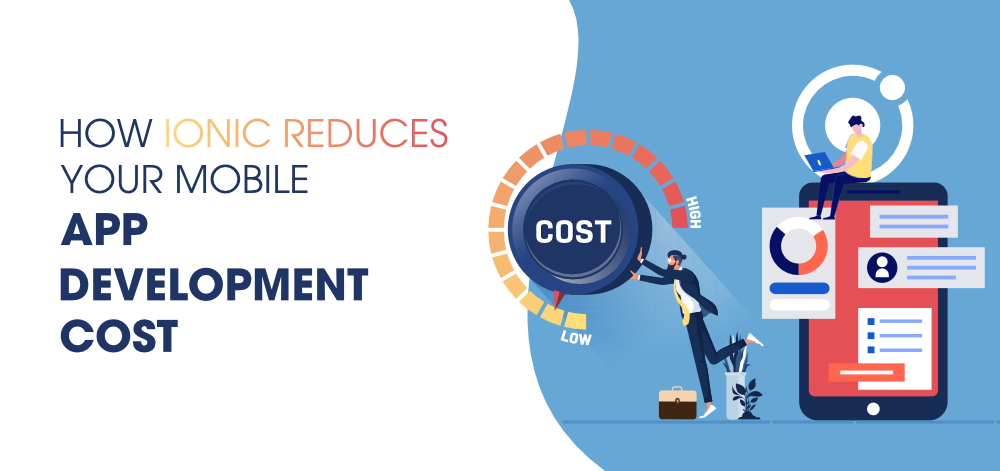 How-Ionic-Reduces-Your-Mobile-App-Development-Cost