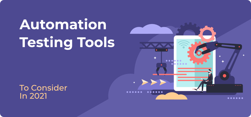 7-Best-Automation-Testing-Tools-to-Consider-in-2021