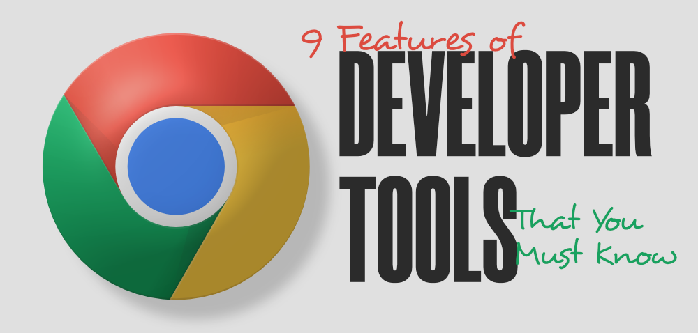 9-Features-of-Chrome-Developer-Tools-That-You-Must-Know