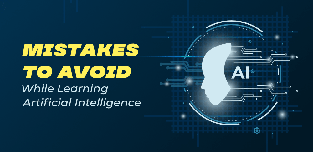 5-Mistakes-to-Avoid-While-Learning-Artificial-Intelligence