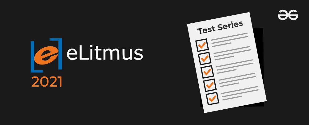 ELitmus-2021-Test-Series-By-GeeksforGeeks