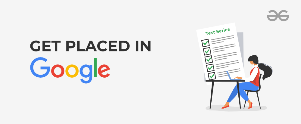 Get-Placed-in-Google-with-Google-Test-Series-By-GeeksforGeeks
