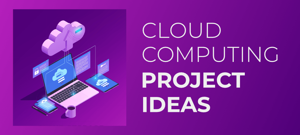 10-Best-Cloud-Computing-Project-Ideas-in-2021