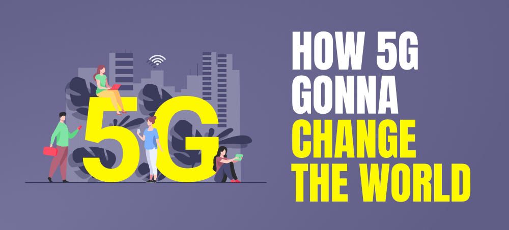 How-5G-is-Going-To-Change-The-World
