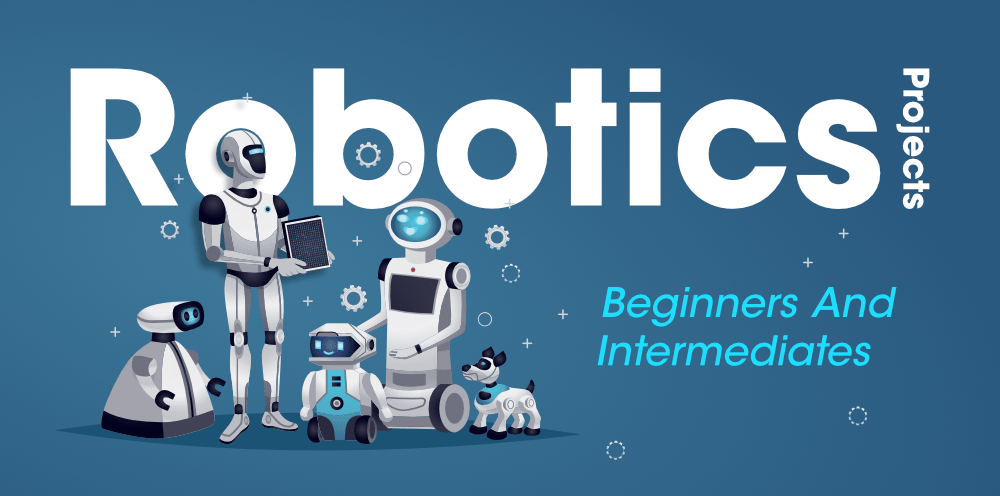 Top-7-Projects-in-Robotics-for-Beginners-and-Intermediates