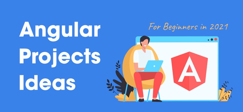 10-Best-Angular-Projects-Ideas-For-Beginners
