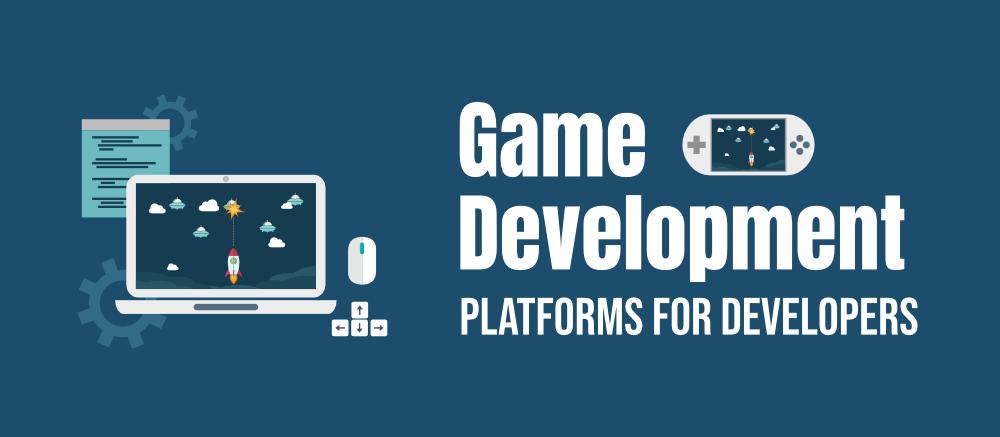 Top-7-Game-Development-Platforms-for-Developers