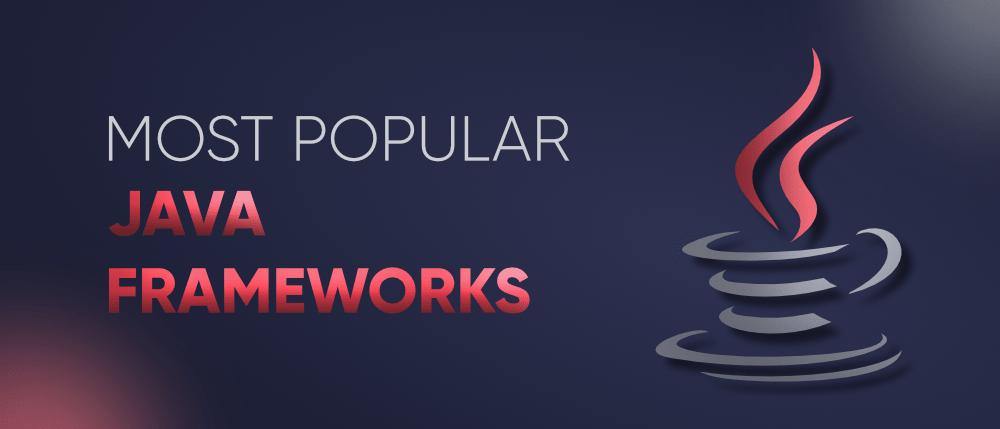 10-Most-Popular-Java-Frameworks-in-2021