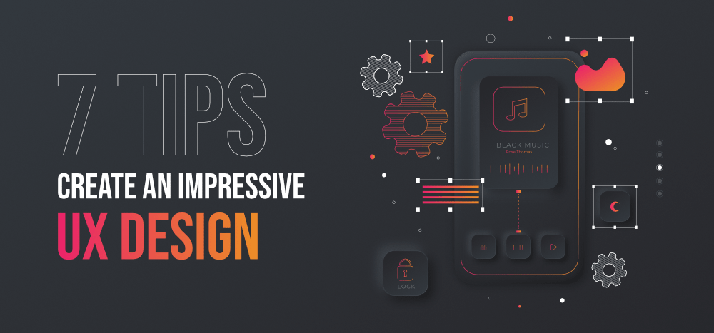 7-Tips-to-Create-an-Impressive-UX-Design